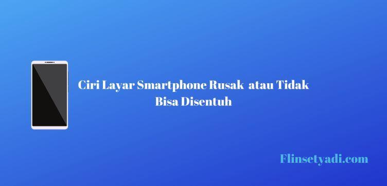 Ciri Layar Smartphone Rusak