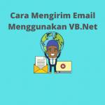 Cara Mengirim Email Menggunakan VB.Net