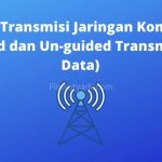 Media Transmisi Jaringan Komputer (Guided dan Un-guided Transmission Data)
