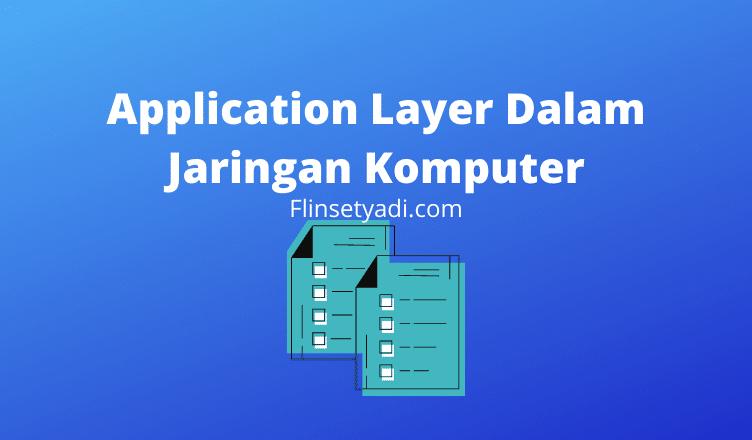 Application Layer Dalam Jaringan Komputer