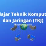 Belajar Teknik Komputer dan Jaringan (TKJ)