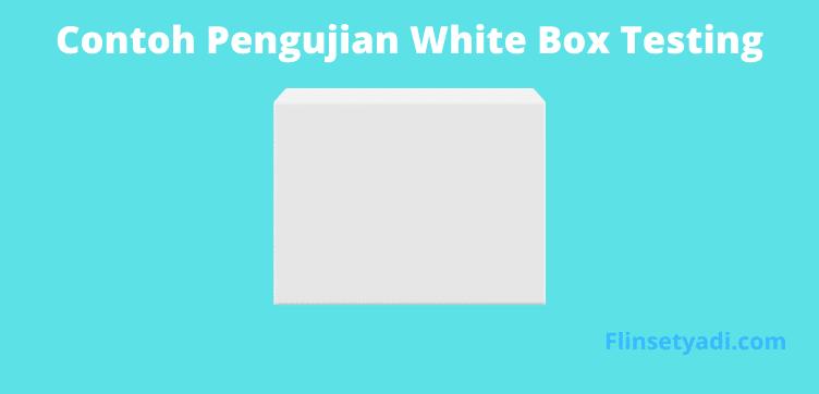 Contoh White Box Testing Dalam Pembangunan Sistem - Flin ...