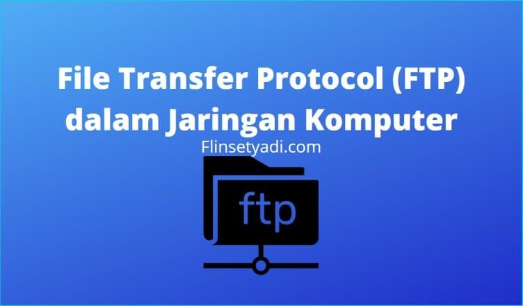 File Transfer Protocol (FTP) dalam Jaringan Komputer