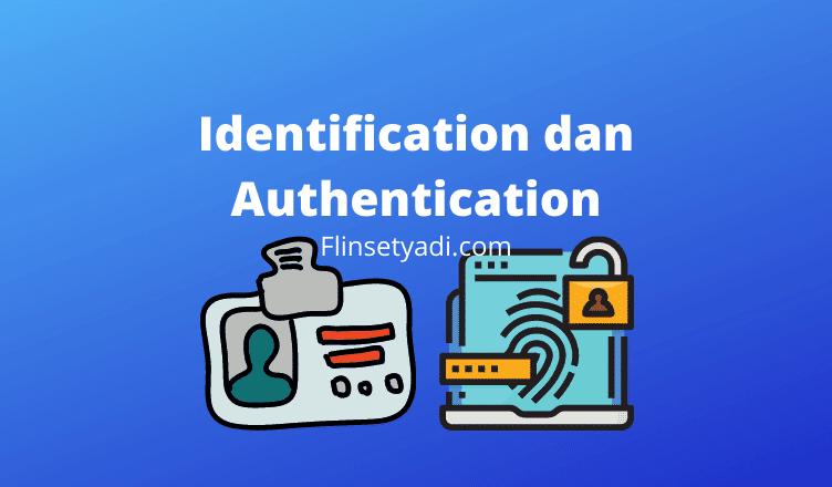 Identification dan Authentication