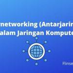 Internetworking (Antarjaringan) Dalam Jaringan Komputer