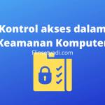 Kontrol akses dalam Keamanan Komputer