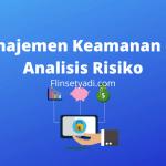 Manajemen Keamanan dan Analisis Risiko
