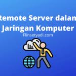 Remote Server dalam Jaringan Komputer