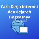 Cara Kerja Internet dan Sejarah singkatnya