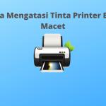 Tinta Printer Epson Macet