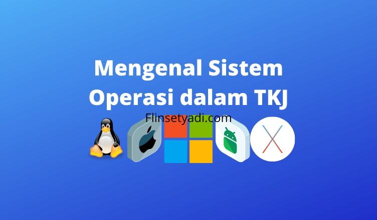 Mengenal-Sistem-Operasi-dalam-TKJ