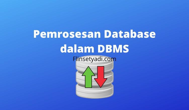 Pemrosesan Database dalam DBMS