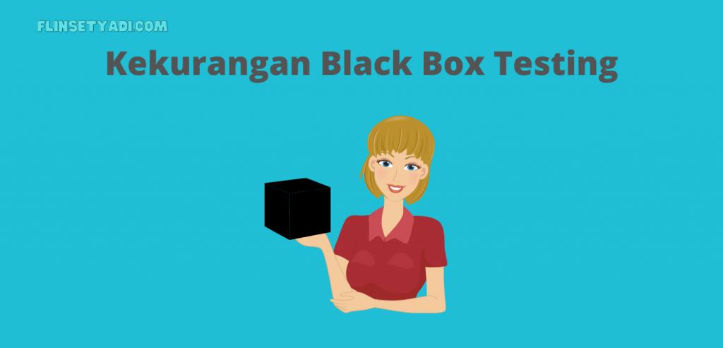 kekurangan black box testing