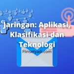 Jaringan Aplikasi, Klasifikasi dan Teknologi