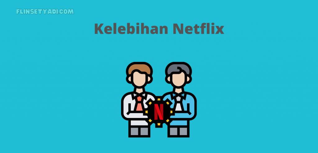 Kelebihan Netflix