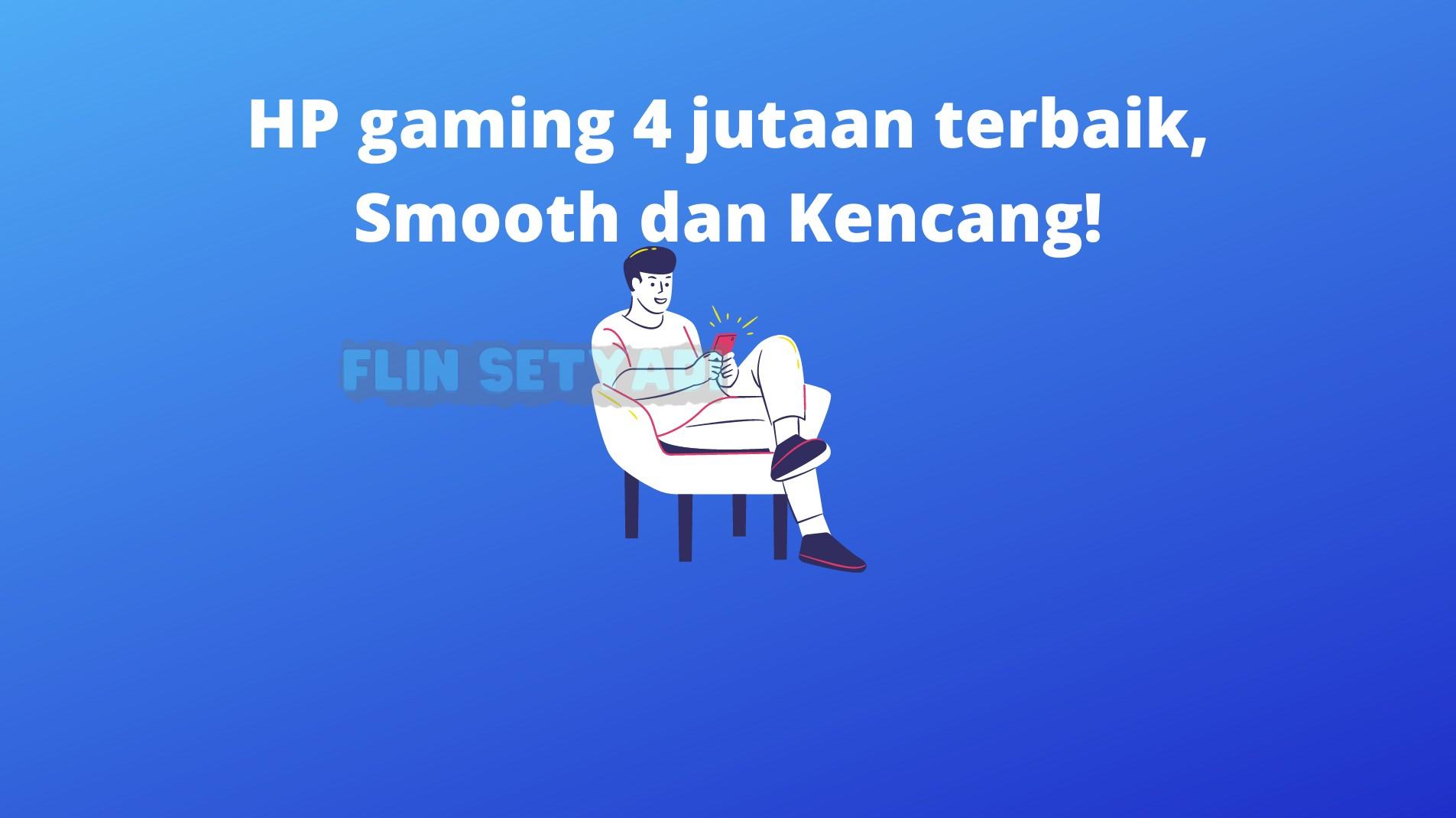 HP gaming 4 jutaan terbaik, Smooth dan Kencang!