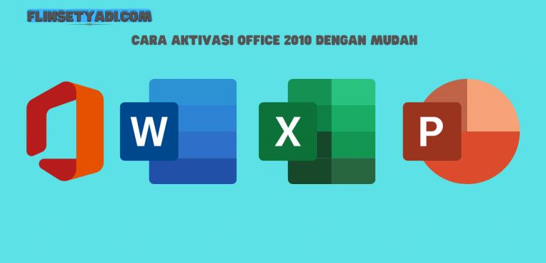 Cara Aktivasi Office 2010 Dengan Mudah