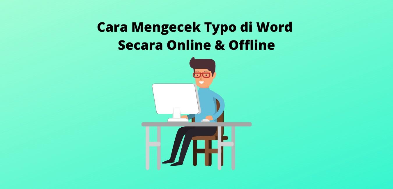 Cara Mengecek Typo di Word Secara Online & Offline