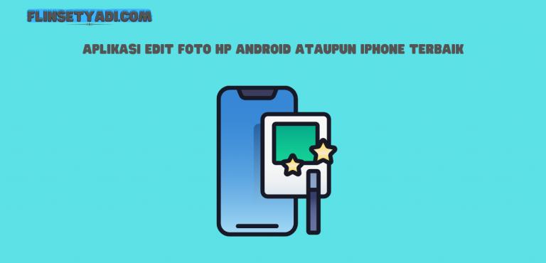 Aplikasi Edit Foto Hp