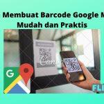 Cara Membuat Barcode Google Maps Mudah dan Praktis