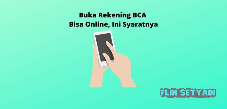 Buka Rekening BCA Bisa Online, Ini Syaratnya