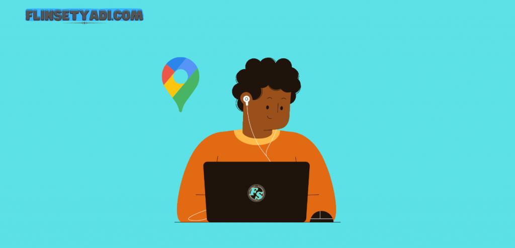 Cara Daftar Lokasi Bisnis di Google Maps Melalui Laptop