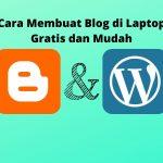 Cara Membuat Blog di Laptop Gratis dan Mudah