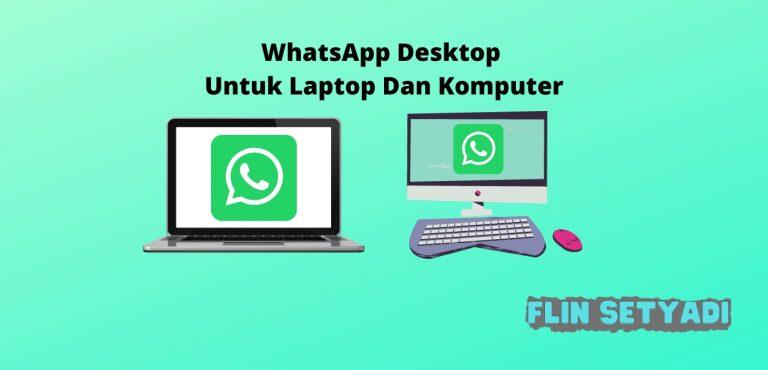WhatsApp Desktop Untuk Laptop Dan Komputer
