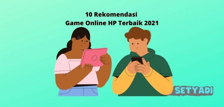 10 Rekomendasi Game Online HP Terbaik 2021