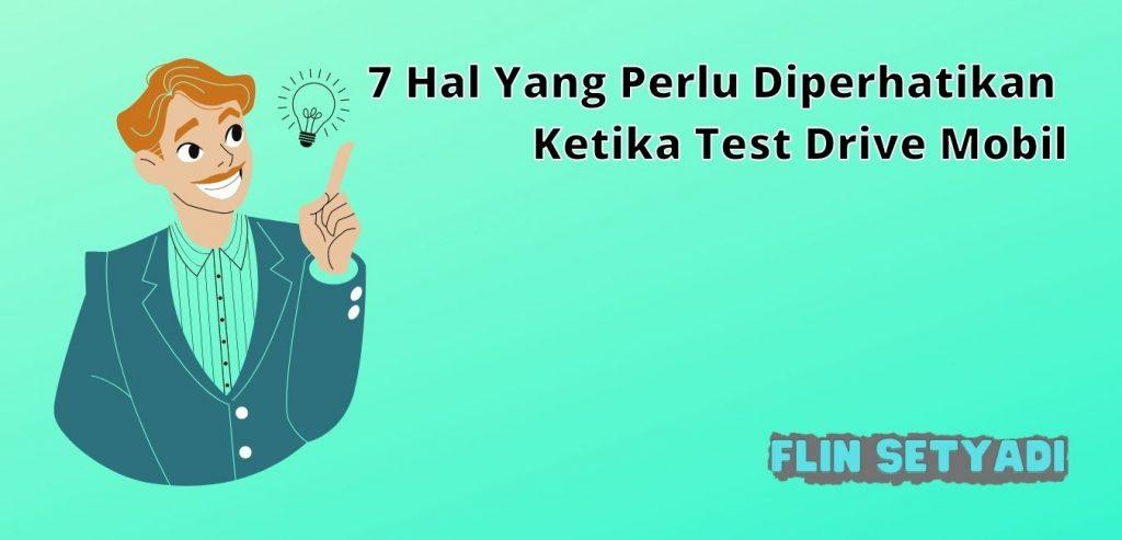 7 Hal Yang Perlu Diperhatikan Ketika Test Drive Mobil