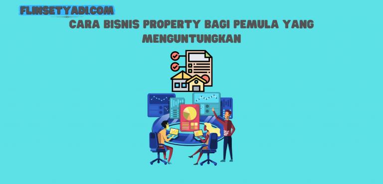 Cara bisnis property