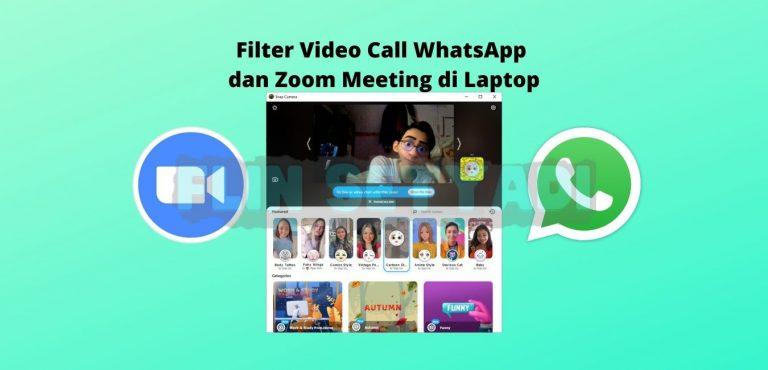 Filter Video Call WhatsApp dan Zoom Meeting di Laptop