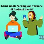 Game Anak Perempuan Terbaru di Android dan PC