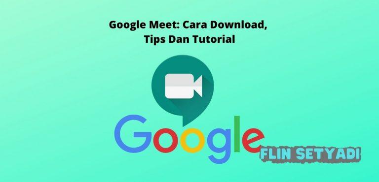 Google Meet Cara Download, Tips Dan Tutorial