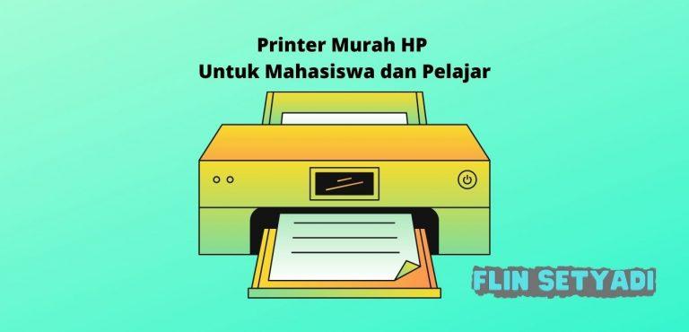 Printer Murah HP Untuk Mahasiswa dan Pelajar