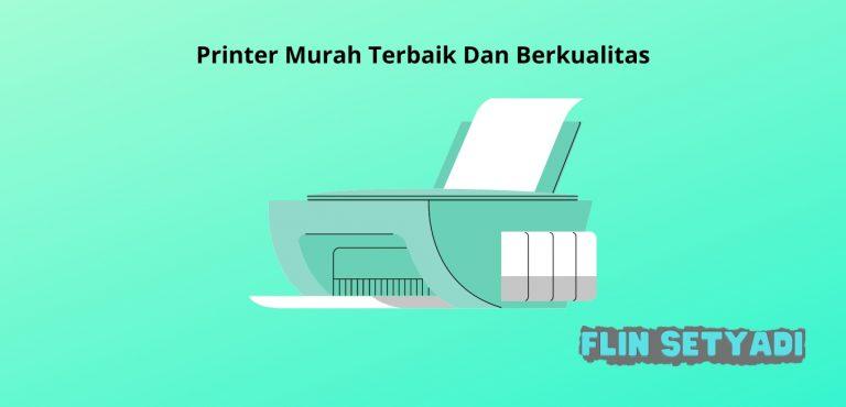 Printer Murah Terbaik Dan Berkualitas