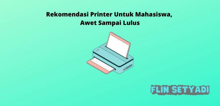 Rekomendasi Printer Untuk Mahasiswa, Awet Sampai Lulus