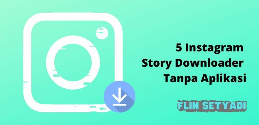 5 Instagram Story Downloader Tanpa Aplikasi
