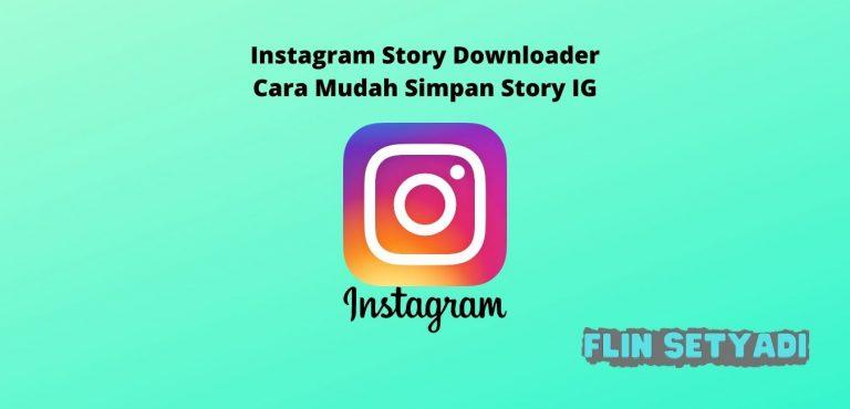 Instagram Story Downloader Cara Mudah Simpan Story IG
