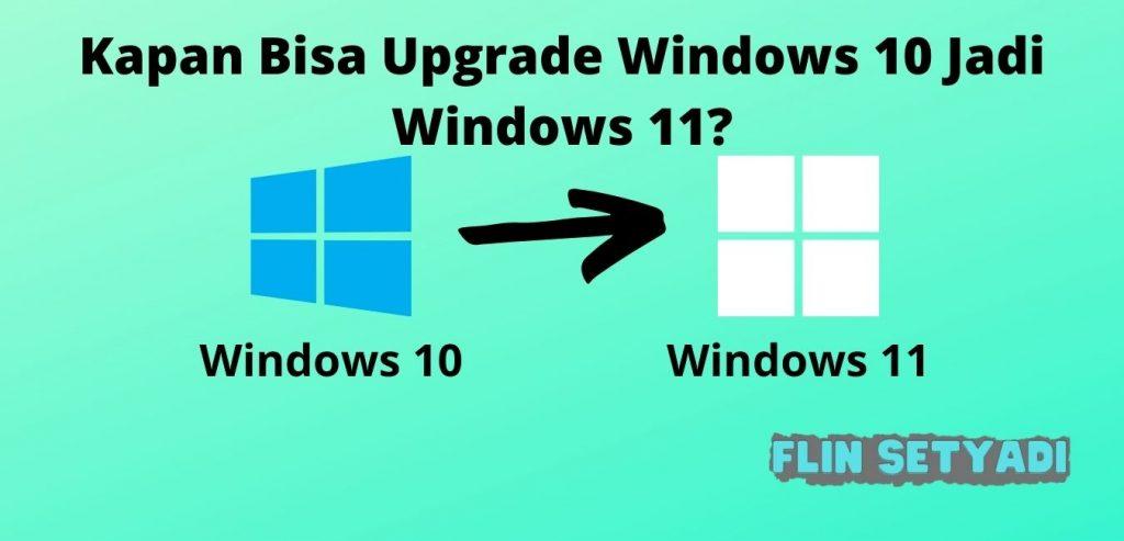 Kapan Bisa Upgrade Windows 10 Jadi Windows 11?