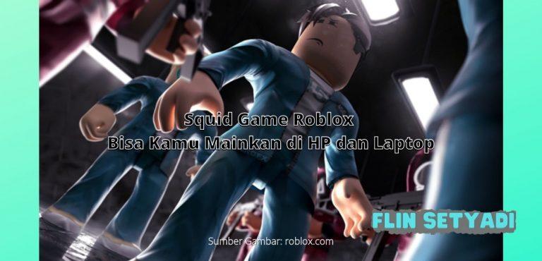 Squid Game Roblox Bisa Kamu Mainkan di HP dan Laptop