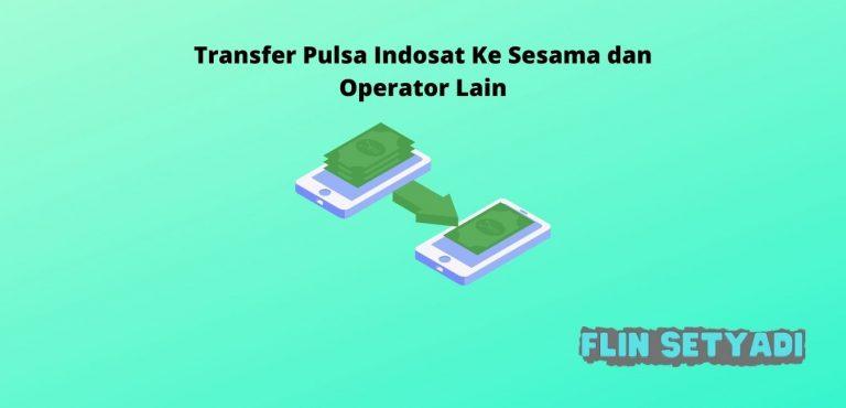 Transfer Pulsa Indosat Ke Sesama dan Operator Lain