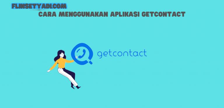 menggunakan aplikasi getcontact